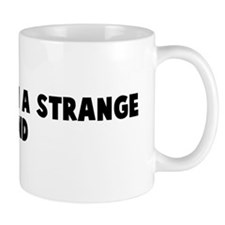 Stranger in a strange land Mug