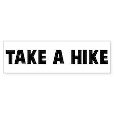 Take a hike Bumper Bumper Sticker