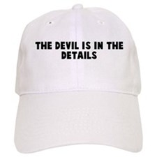The devil is in the details Baseball Cap