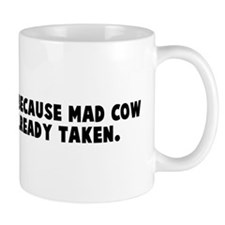 They call it pms because mad  Mug