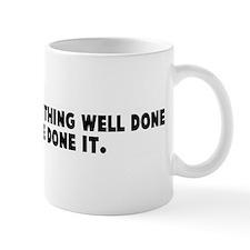 The reward of a thing well do Mug