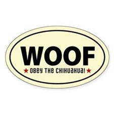 WOOF - Obey the Chihuahua! Oval Decal