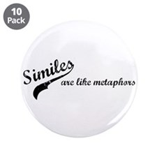 "Similes Are Like Metaphors 3.5"" Button (10 pack)"