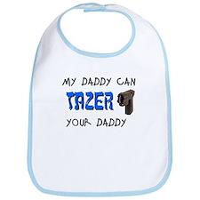 Tazer your Daddy Bib