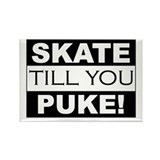 Skate till you Puke! Rectangle Magnet