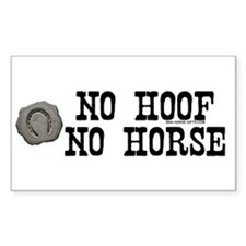 No hoof, no horse. Rectangle Decal