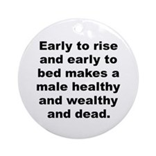 Cool Male quotes Ornament (Round)