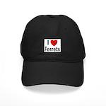 I Love Ferrets Black Cap