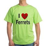 I Love Ferrets Green T-Shirt