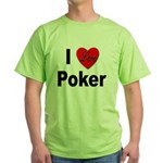 I Love Poker Green T-Shirt