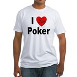 I Love Poker (Front) Fitted T-Shirt