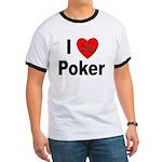I Love Poker Ringer T