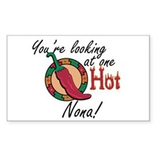 You're Looking at One Hot Nona! Sticker (Rectangul