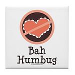 Anti-Valentines Bah Humbug Tile Coaster