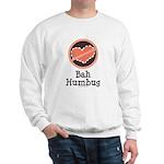 Anti-Valentines Bah Humbug Sweatshirt