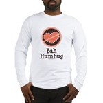 Anti-Valentines Bah Humbug Long Sleeve T-Shirt