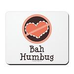 Anti-Valentines Bah Humbug Mousepad