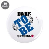 "Dare to be Special 3.5"" Button (10 pack)"