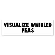 Visualize whirled peas Bumper Car Sticker