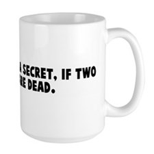 Three may keep a secret if tw Mug