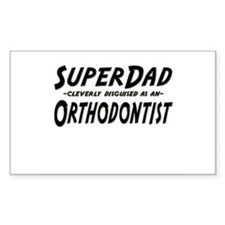 """""""SuperDad cleverly disguised as an Orthodontist"""" S"""