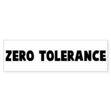 Zero tolerance Bumper Bumper Sticker