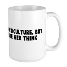 You can lead a horticulture b Mug