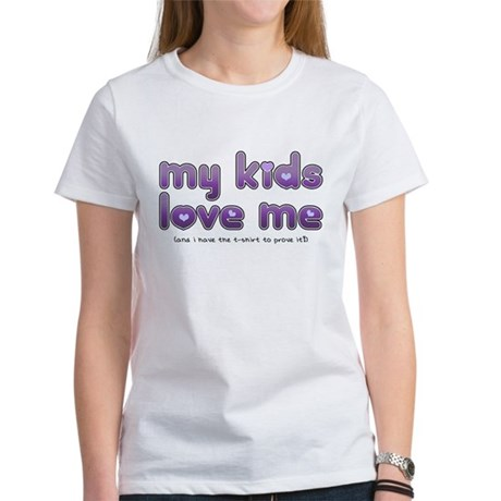 My Kids Love Me Women's T-Shirt