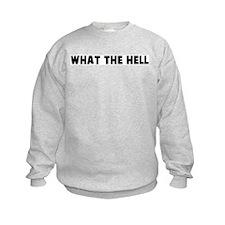 What the hell Sweatshirt