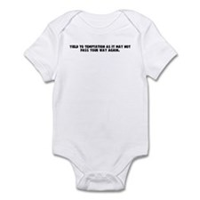 Yield to temptation as it may Infant Bodysuit