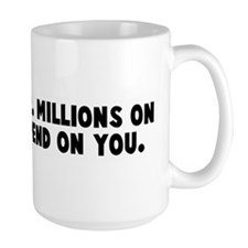 Work harder Millions on welfa Mug