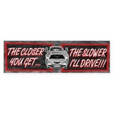 The Closer you Get... The Slo Bumper Bumper Sticker