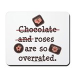 Anti Valentine Chocolate Lover Mousepad
