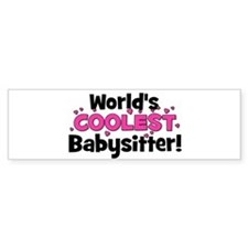 World's Coolest Babysitter! Bumper Bumper Sticker