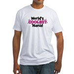 World's Coolest Nana! Fitted T-Shirt