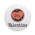 His Valentine Valentine's Day Ornament (Round)