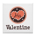 His Valentine Valentine's Day Tile Coaster