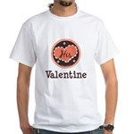His Valentine Valentine's Day White T-Shirt
