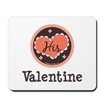 His Valentine Valentine's Day Mousepad