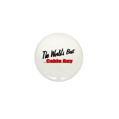 """The World's Best Cable Guy"" Mini Button"