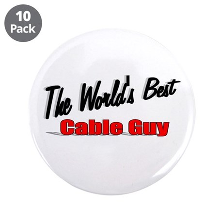 """The World's Best Cable Guy"" 3.5"" Button (10 pack)"