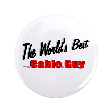 """The World's Best Cable Guy"" 3.5"" Button (100 pack"