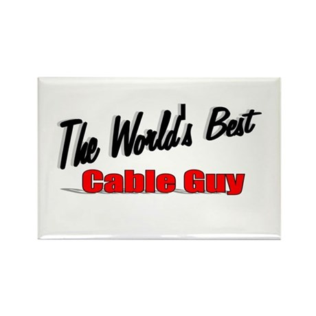 """The World's Best Cable Guy"" Rectangle Magnet (10"