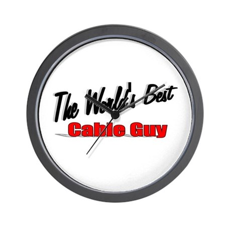 """The World's Best Cable Guy"" Wall Clock"