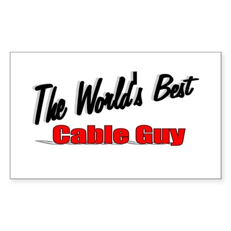"""The World's Best Cable Guy"" Rectangle Sticker"