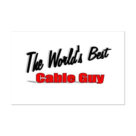 """The World's Best Cable Guy"" Mini Poster Print"