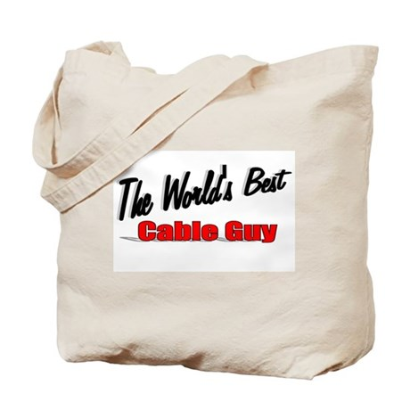 """The World's Best Cable Guy"" Tote Bag"