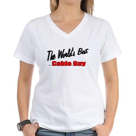 """The World's Best Cable Guy"" Women's V-Neck T-Shir"