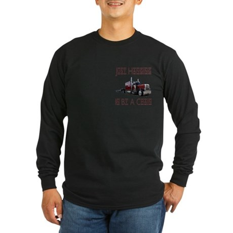 Just Hanging In By A Chain Long Sleeve Dark T-Shir