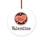 Her Valentine Valentine's Day Ornament (Round)